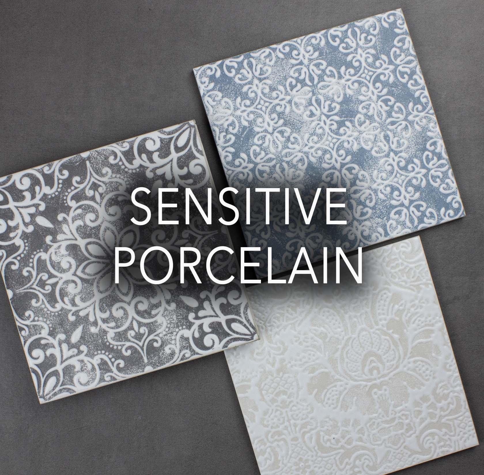 Sensitive porcelain tiles